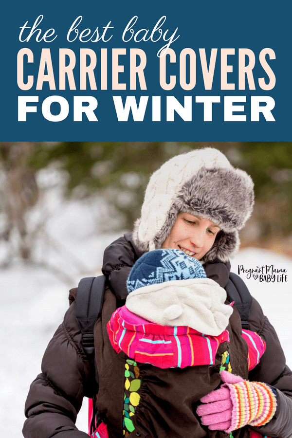The best baby carrier covers for winter or rainy days. How to keep your baby safe and warm during winter months while baby wearing or using a baby carrier.