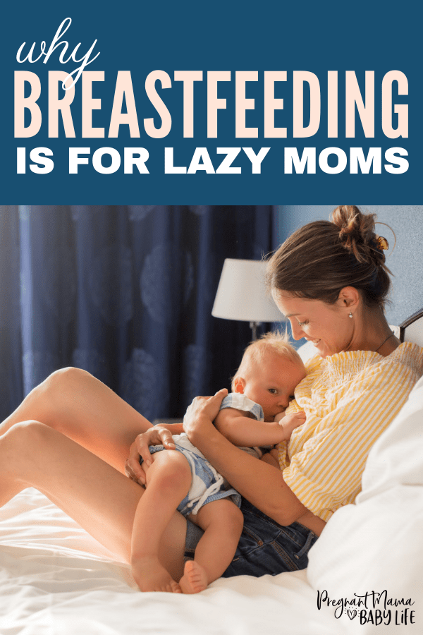 Why breastfeeding is for lazy moms! All the reasons I'd rather breastfeed and these ones are all selfish.