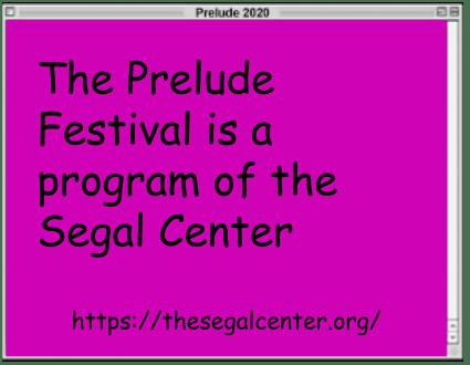 Sponsor Window: Preslude is a program of the Segal Center