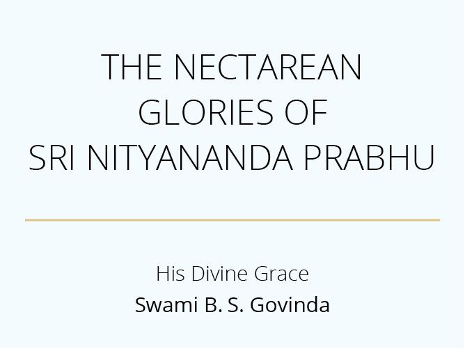 The Nectarean Glories of Sri Nityananda Prabhu