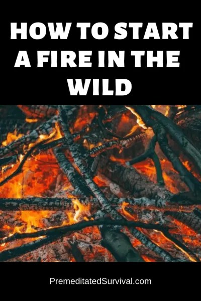 how to start a fire in the wild