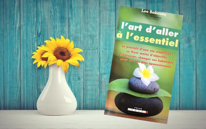 Essentiel - L'art d'aller à l'essentiel