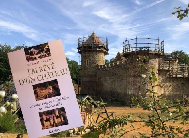 J'ai rêvé d'un château par Michel Guyot ou comment passer du rêve à la réalité