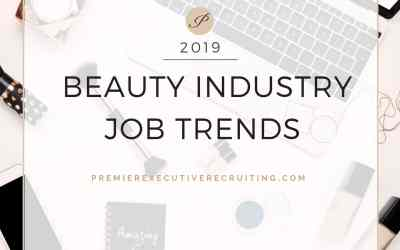 Beauty Industry                     Job Trends  2019