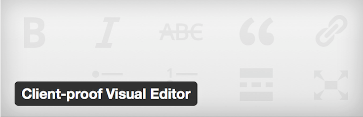 On the flip-side, the Client-proof Visual Editor reduces clutter.