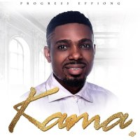 Progress Effiong Shares A New Song 'KAMA' ( @progresseffiong )