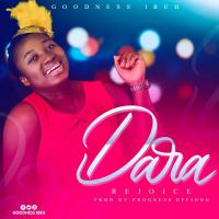 [LYRICS] Goodness Ibeh - Dara ( Rejoice )