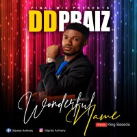 DDPraiz Anthony Releases 'Wonderful Name' ( Prod. by King Baseda )
