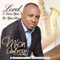 Mfon Ambrose Drops New Song 'Lord, I Love You As You Are'