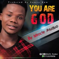 [MUSIC] Miracle Asuquo - You Are God