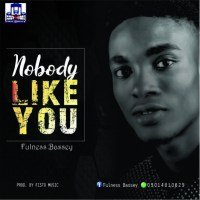 "Fulness Bassey Returns With ""Nobody Like You"", A New Single"