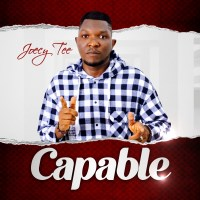 "Joecy Tee Offers 4 Tracks EP ""Capable"" (@JoecyTee)"