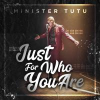 "Minister TuTu Offers ""Just For Who You"" & Video (@Ministertutu)"
