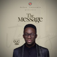 GUC Releases Debut Album, 'THE MESSAGE' (@MinisterGUC)