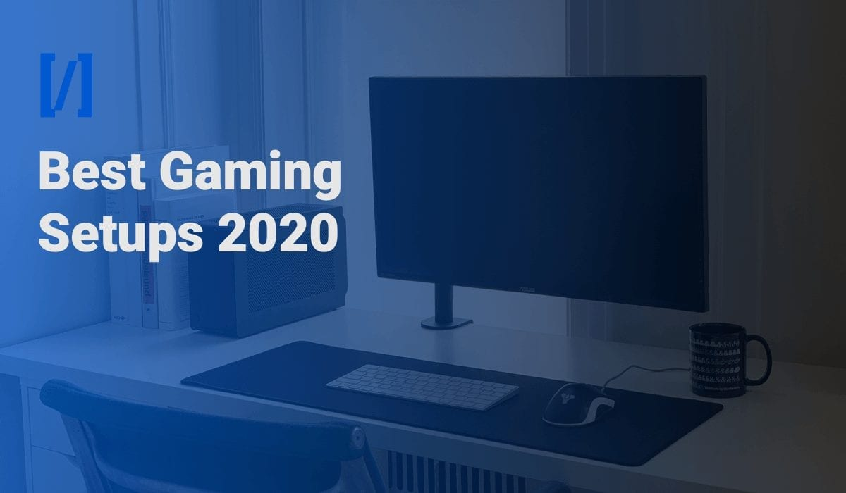 The 9 Best Gaming Setups Of 2020 Building The Ultimate Gaming Setup