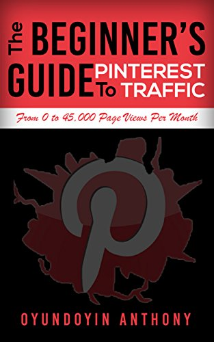 Beginner's Guide to Pinterest Traffic