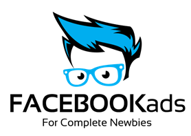 Facebook Ads for Complete Newbies