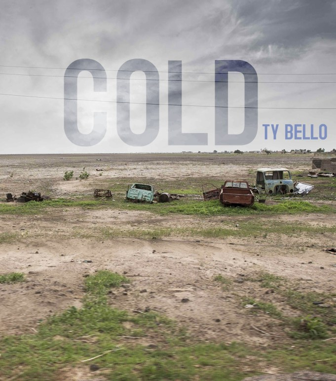 Music Video - Watch COLD by TY Bello