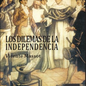 Los Dilemas de la Independencia