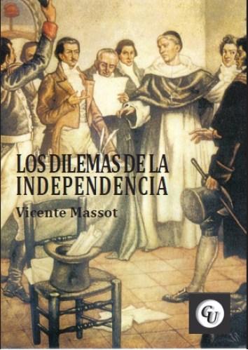 Los Dilemas de la Independencia
