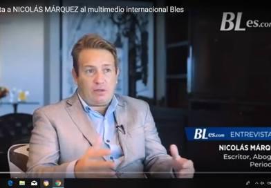 Entrevista a NICOLÁS MÁRQUEZ por el multimedio internacional Bles