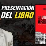 VIDEO COMPLETO: Presentación del libro La Guerra Civil Argentina, de Nicolás Márquez