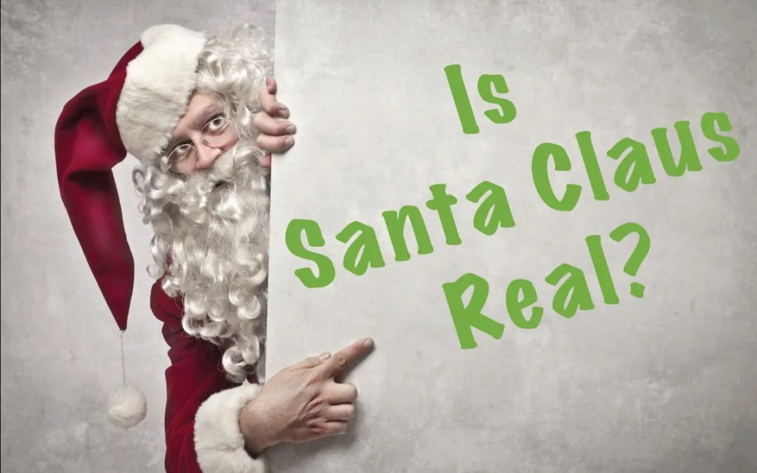 """Preparing for the """" Is Santa Claus Real"""" Conversation"""