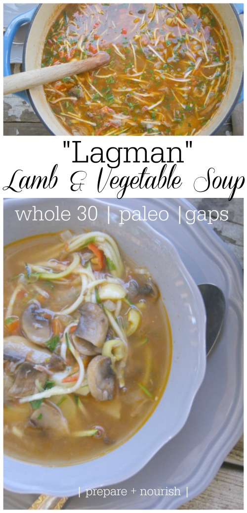 Lagman - Lamb & Vegetable Soup :: Whole 30   Easily adapted for Paleo and GAPS. Healthy and hearty!