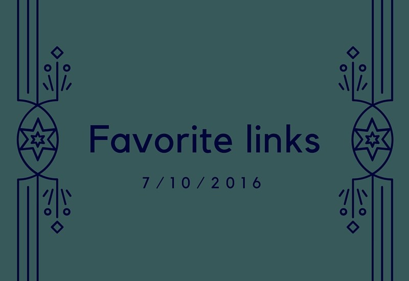 favorite links 7/10/16 - outdoors, travel, recipes, soul food, brain food