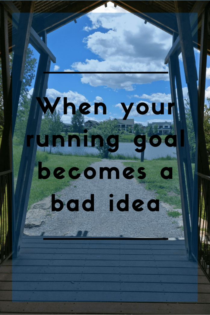 How do you handle a change of plans when life makes your running goal a bad idea?