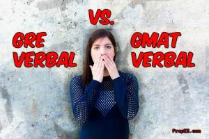 GRE Verbal Vs. GMAT Verbal