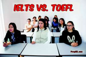 IELTS vs. TOEFL – Similarities and Differences