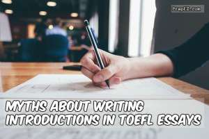 Myths about Writing Introductions in TOEFL Essays