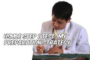 USMLE Step 1 Test: My Preparation Strategy