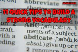 11 Quick Tips to Build a Strong Vocabulary