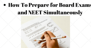 How to Prepare for the Board Exams and NEET Simultaneously
