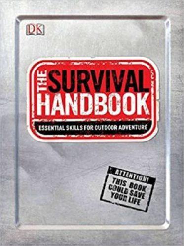 The Survival Handbook: Essential Skills for Outdoor Adventure
