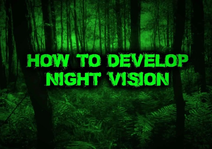 Prepper's Will - How to to develop night vision