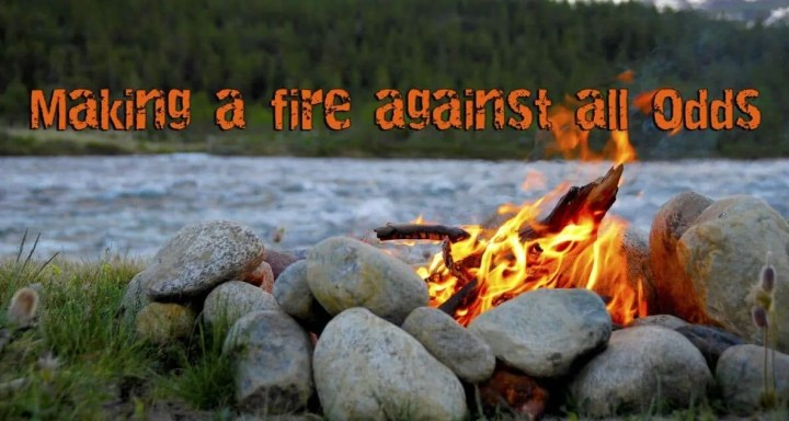 Prepper's Will - Making a fire against all odds_