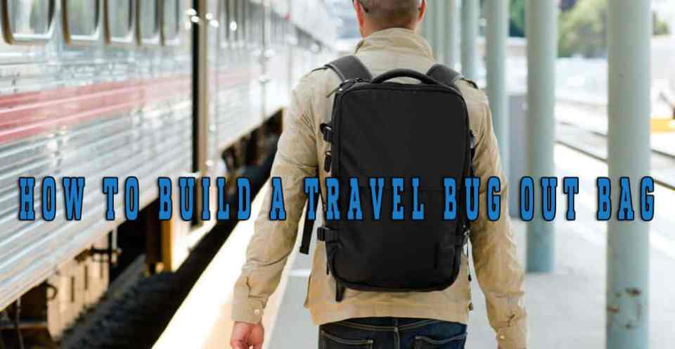 Prepper's Will - How to build a travel bug out bag