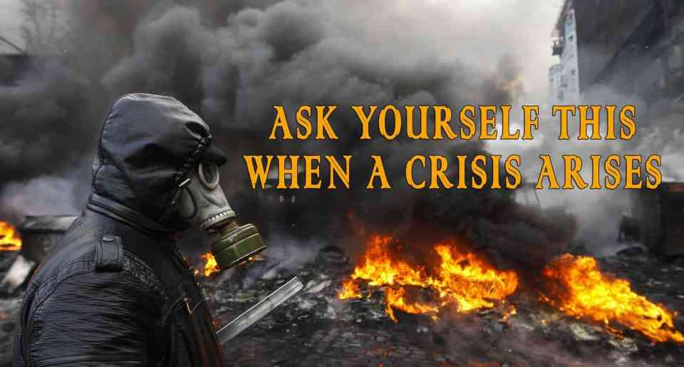 Ask yourself these questions when a crisis arises