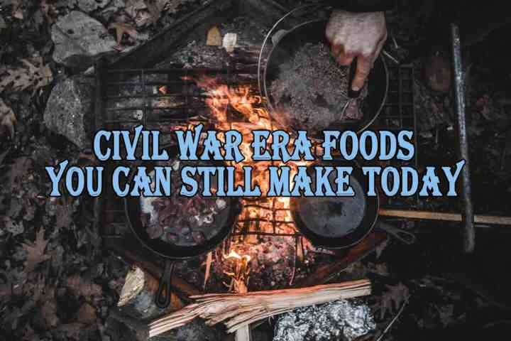 Civil War Era Foods