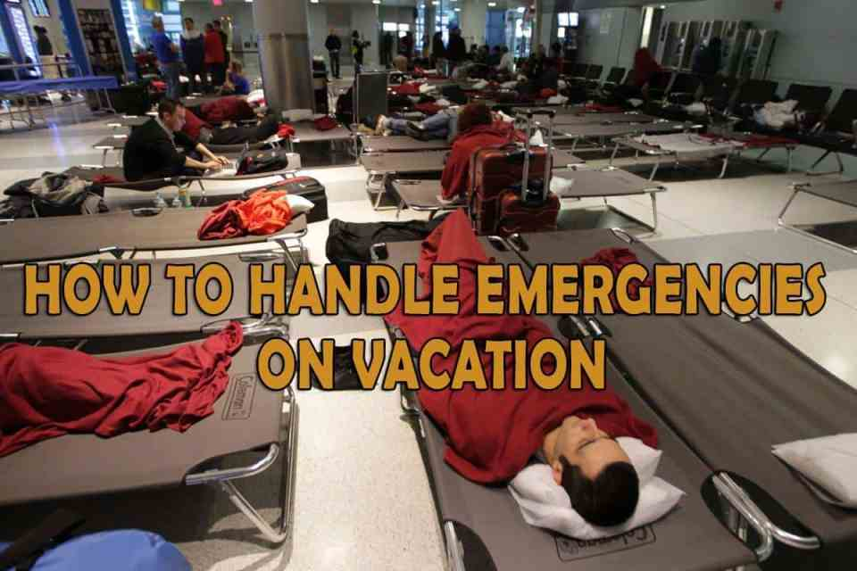 How to handle emergencies on vacation