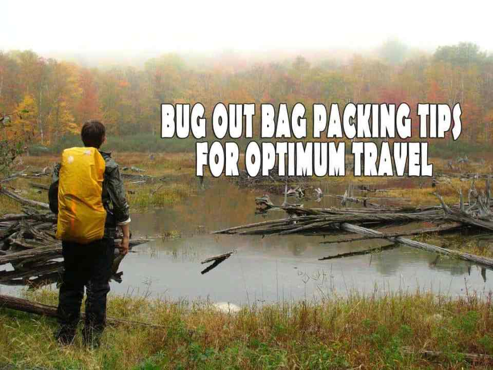 Bug Out Bag Packing Tips For Optimum Travel