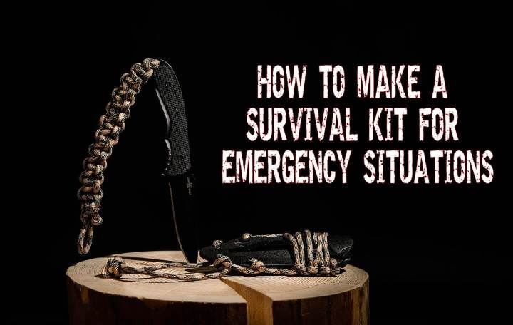 How to Make a Survival Kit for Emergency Situations