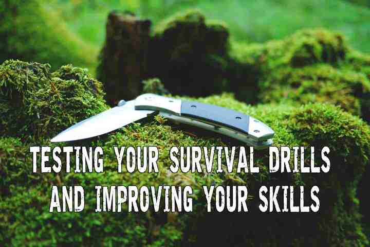 Testing Your Survival Drills and Improving Your Skills