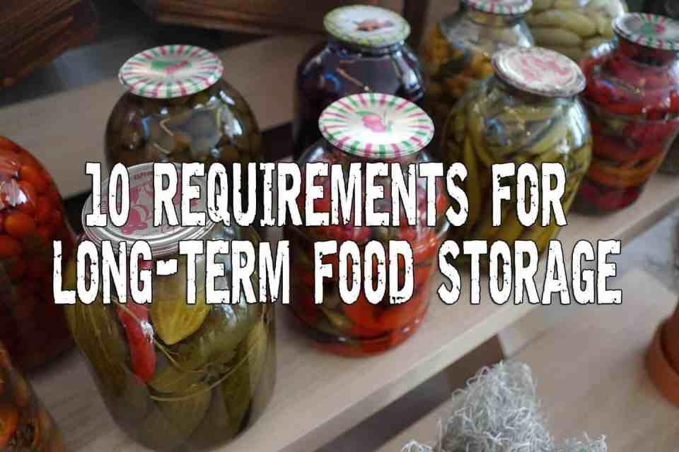 10 Requirements for Long-Term Food Storage