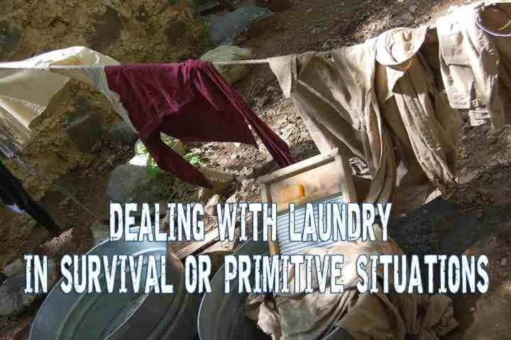 How to Deal With Laundry in Survival or Primitive Situations