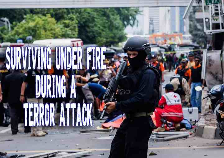 Surviving Under Fire During A Terror Attack