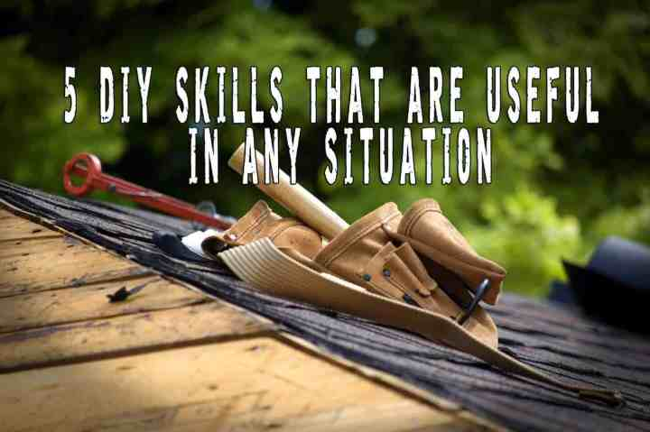 5 DIY Skills That Are Useful in Any Situation